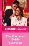 The Bartered Bride (Mills & Boon Vintage Cherish) - Anne Weale