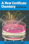 A New Certificate Chemistry - A. Holderness, John Lambert