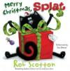 Merry Christmas, Splat (Audio) - Rob Scotton, Dan Bittner