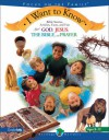 I Want to Know: About God, Jesus, the Bible and Prayer - Kathryn C. Bowler, Rick Osborne