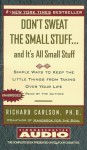 Dont Sweat the Small Stuff and Its All Small Stuff - Richard Carlson