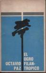 El ogro filantropico: Historia y politica, 1971-1978 - Octavio Paz