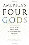 America's Four Gods: What We Say about God--and What That Says about Us - Paul Froese, Christopher Bader