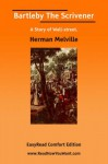 Bartleby the Scrivener [Easyread Comfort Edition] - Herman Melville