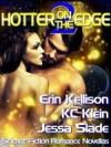 Hotter on the Edge 2 (Hotter on The Edge #2) - Erin Kellison