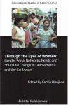 Through The Eyes Of Women: Gender, Social Networks, Family And Structural Change In Latin America And The Caribbean - Cecilia Menjivar