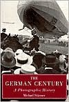 The German Century - Michael Stürmer, Sarah Jackson, Franziska Payer