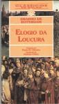 Elogio da Loucura - Desiderius Erasmus, Paulo M Oliveira
