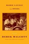 Marie LaVeau and Steel: Plays - Derek Walcott