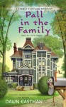 Pall in the Family (A Family Fortune Mystery) - Dawn Eastman