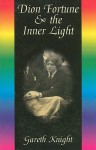 Dion Fortune & the Inner Light - Gareth Knight