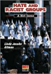 Hate And Racist Groups: A Hot Issue - Linda Jacobs Altman