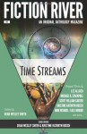 Fiction River: Time Streams - Dean Wesley Smith, Kristine Kathryn Rusch, Lee Allred, Jeffrey A. Ballard, Mike Resnick, Lou J. Berger, Michael A. Stackpole, Ken Hinckley, Robert T. Jeschonek, Sharon Joss, Michael Robert Thomas, Scott William Carter, J. Steven York, D.K. Holmberg, Ray Vukcevich