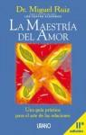 La maestría del amor - Miguel Ruiz