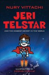 Jeri Telstar and the Biggest Secret in the World - Nury Vittachi