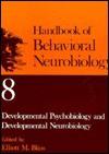 Developmental Psychobiology and Developmental Neurobiology - Thomas Blass