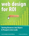 Web Design for ROI: Turning Browsers into Buyers & Prospects into Leads - Lance Loveday, Sandra Niehaus