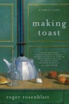 Making Toast: A Family Story [With Earbuds] - Roger Rosenblatt