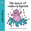 The Dance of Wallowy Bigness - Giles Andreae