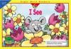I See (Sight Word Readers) - Rozanne Lanczak Williams