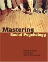 Mastering Social Psychology - Robert A. Baron, Donn Erwin Byrne, Nyla R. Branscombe