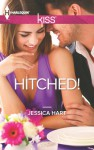 Hitched! (Harlequin Kiss) - Jessica Hart