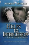 Helps to Intercession: A 31-Day Adventure in Prayer - Andrew Murray