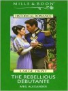 The Rebellious Debutante - Meg Alexander