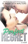 Perfect Regret - A. Meredith Walters