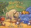 Stanley's Little Sister - Linda Bailey, Bill Slavin