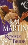 Royal's Bride (Bride's Trilogy, #1) - Kat Martin