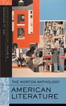 The Norton Anthology: American Literature, Volume 2: 1865 to the Present - Nina Baym
