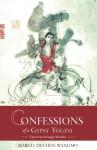 Confessions of a Gypsy Yogini - Marcia Dechen Wangmo, Tulku Thondup