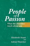 People of Passion: What the Churches Teach About Sex - Elizabeth Stuart
