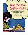The Sylvia Chronicles: 30 Years of Graphic Misbehavior from Reagan to Obama - Nicole Hollander, Julies Feiffer
