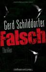 Falsch - Gerd Schilddorfer