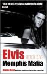 Elvis and the Memphis Mafia - Alanna Nash, Billy Smith, Marty Lacker, Lamar Fike