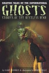 Ghosts: Stories of the Restless Dead - Gary Jeffrey, David West