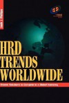 Hrd Trends Worldwide: Shared Solutions to Compete in a Global Economy - Jack J. Phillips