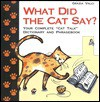 """What Did the Cat Say?: Your Complete """"Cat Talk"""" Dictionary and Phrasebook - Grazia Valci, Anne Milano Appel"""