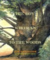 The Boy Who Ran to the Woods - Jim Harrison, Tom Pohrt