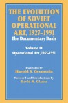 The Evolution of Soviet Operational Art, 1927-1991: The Documentary Basis: Volume 2 (1965-1991) (Soviet (Russian) Study of War) - David M. Glantz, Harold S. Orenstein