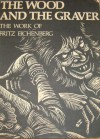 The Wood and the Graver: The Work of Fritz Eichenberg - Fritz Eichenberg
