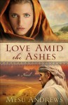 Love Amid The Ashes (Treasure Of His Love, #1) - Mesu Andrews