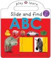 Slide and Find: ABC - Roger Priddy