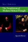 The Foundations of Modern Political Thought: Volume One: The Renaissance - Quentin Skinner