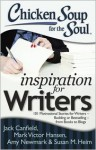 Chicken Soup for the Soul: Inspiration for Writers: 101 Motivational Stories for Writers – Budding or Bestselling – from Books to Blogs - Jack Canfield, Mark Victor Hansen, Susan M. Heim, Brenda Kezar