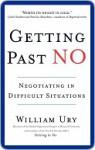 Getting Past No Getting Past No Getting Past No - William Ury