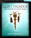 Quiet Thunder: The Wisdom of Crazy Horse - Joseph M. Marshall III