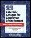 25 Essential Lessons for Employee Management: How to Protect Your Business - Dennis L. Demey, Michael L. Sankey, James R. Flowers